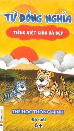 Thẻ Học Thông Minh - Tiếng Việt Giàu Và Đẹp - Từ Đồng Nghĩa