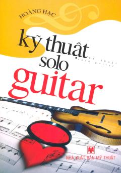 Kỹ Thuật Solo Guitar - Tái bản 07/2013