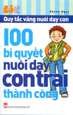 100 Bí Quyết Nuôi Dạy Con Trai Thành Công
