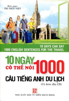 10 Ngày Có Thể Nói 1000 Câu Tiếng Anh Du Lịch (Kèm 1 CD)