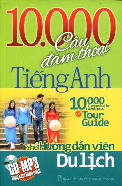 10.000 Câu Đàm Thoại Tiếng Anh Cho Hướng Dẫn Viên Du Lịch (Kèm CD)