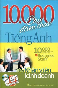 10.000 Câu Đàm Thoại Tiếng Anh Cho Nhân Viên Kinh Doanh (Kèm CD)