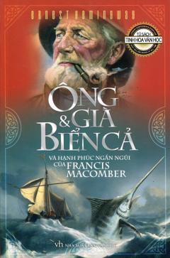 Ông Già & Biển Cả Và Hạnh Phúc Ngắn Ngủi Của Francis Macomber