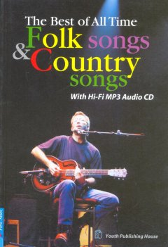 The Best Of All Time Folk Songs & Country Songs (Kèm 1 CD)