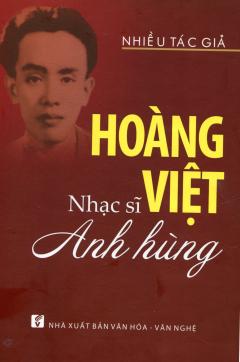 Hoàng Việt - Nhạc Sĩ Anh Hùng