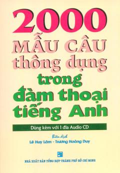 2000 Mẫu Câu Thông Dụng Trong Đàm Thoại Tiếng Anh (Kèm 1 CD)