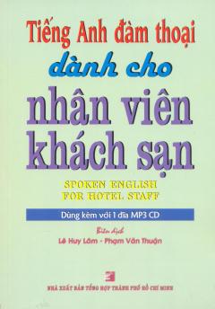 Tiếng Anh Đàm Thoại Dành Cho Nhân Viên Khách Sạn (Kèm 1 MP3)