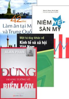 Bộ Sách Kinh Tế Của Tiến Sĩ Alan Phan 3 (Bộ 4 Cuốn)