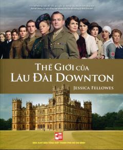 Thế Giới Của Lâu Đài Downton
