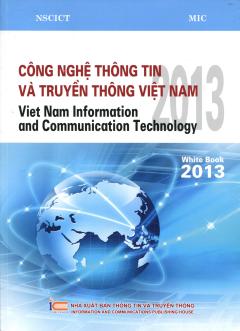 White Book 2013 - Công Nghệ Thông Tin Và Truyền Thông Việt Nam 2013 (Song Ngữ Việt - Anh)