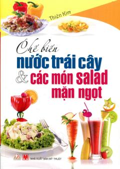 Chế Biến Nước Trái Cây & Các Món Salad Mặn Ngọt