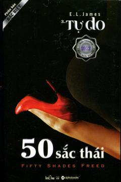 50 Sắc Thái - Tập 3: Tự Do (Phiên Bản Đặc Biệt)