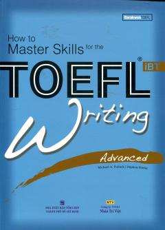 How To Master Skills For The Toefl iBT - Writing Advanced (Kèm 1 CD)