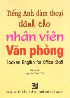 Tiếng Anh Đàm Thoại Dành Cho Nhân Viên Văn Phòng
