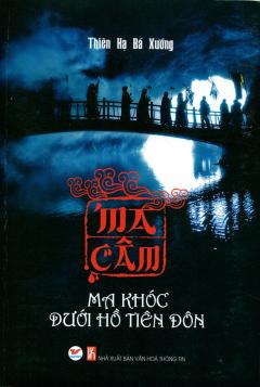 Ma Câm - Ma Khóc Dưới Hồ Tiên Đôn (Phát Hành Dự Kiến 12/12/2013)