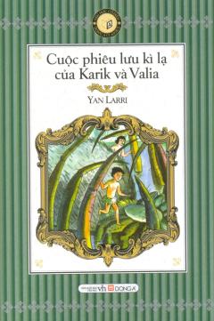 Cuộc Phiêu Lưu Kì Lạ Của Karik Và Valia (Sách Bỏ Túi)