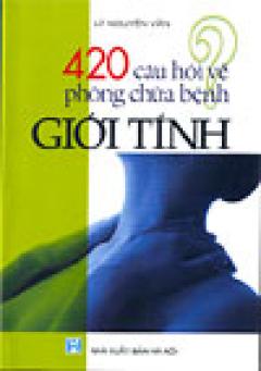420 câu hỏi về phòng chữa bệnh giới tính