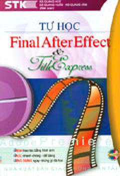 Tự Học Final After Effect & Titleexpress Adobe Premiere (Tủ Sách STK)