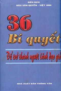 36 Bí Quyết Để Trở Thành Người Lãnh Đạo Giỏi
