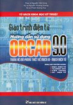 Giáo trình điện tử - Hướng dẫn sử dụng ORCAD 9.0 trong mô phỏng thiết kế mạch in -mạch điện tử
