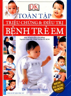 Toàn Tập Triệu Chứng Và Điều Trị Bệnh Trẻ Em