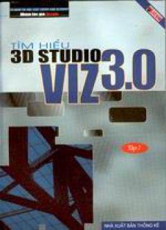 Tìm hiểu 3D studio VIZ 3.0 - tập 2