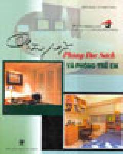 Phòng Ngủ, Phòng Đọc Sách Và Phòng Trẻ Em (Những Phong Cách Trang Trí Nhà Cửa Thời Thượng)