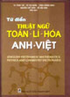 Từ Điển Thuật Ngữ Toán, Lí, Hóa Anh - Việt