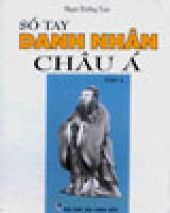 Sổ Tay Danh Nhân Châu Á - Tập 1