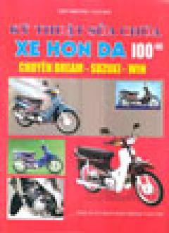 Kỹ Thuật Sửa Chữa Xe Hon Da 100 CC (Chuyên Dream - Suzuki - Win)