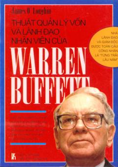 Thuật Quản Lý Vốn Và Lãnh Đạo Nhân Viên Của Warren Buffett