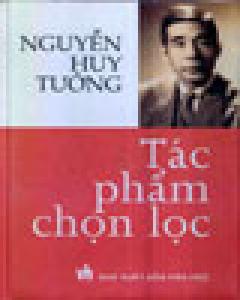 Tác Phẩm Chọn Lọc (Nguyễn Huy Tưởng)