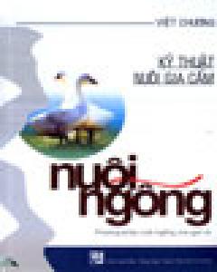 Nuôi Ngỗng - Phương Pháp Nuôi Ngỗng Cho Gan To (Kỹ Thuật Nuôi Gia Cầm)