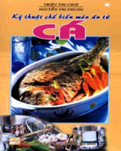 Kỹ Thuật Chế Biến Món Ăn Từ Cá - tập 1,2