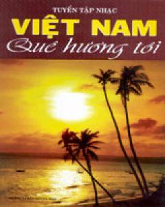 Tuyển Tập Nhạc Việt Nam Quê Hương Tôi