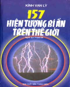157 Hiện Tượng Bí Ẩn Trên Thế Giới