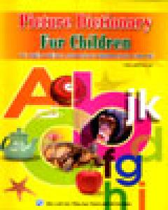Picture Dictionary For Children - Từ Điển Tiếng Anh Bằng Hình Dành Cho Bé