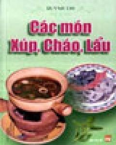 Các Món Xúp, Cháo,Lẩu