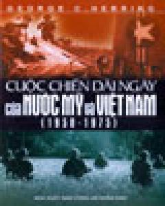 Cuộc Chiến Dài Ngày Của Nước Mỹ Và Việt Nam (1950 - 1975)