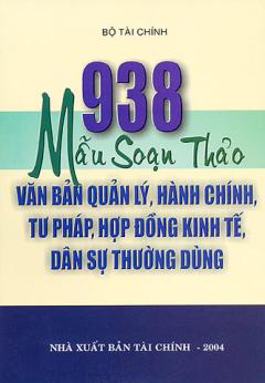 938 Mẫu Soạn Thảo Văn Bản Quản Lý, Hành Chính, Tư Pháp, Hợp Đồng Kinh Tế, Dân Sự Thường Dùng