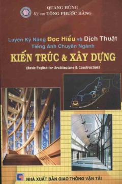 Luyện Kỹ Năng Đọc Hiểu Và Dịch Thuật Tiếng Anh Chuyên Ngành Kiến Trúc & Xây Dựng