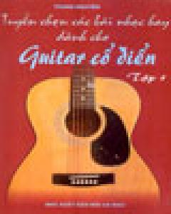 Tuyển Chọn Các Bài Nhạc Hay Dành Cho Guitar Cổ Điển (Tập 1)