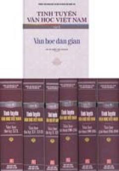 Tinh Tuyển Văn Học Việt Nam, tập 7 - quyển 1: Văn học giai đoạn 1900 - 1945