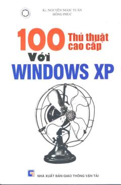 100 Thủ Thuật Cao Cấp Với Windows XP