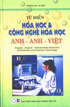 Từ Điển Hoá Học & Công Nghệ Hoá Học Anh - Anh - Việt
