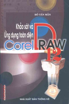 Khảo sát và Ứng dụng toản diện COREDRAW 12