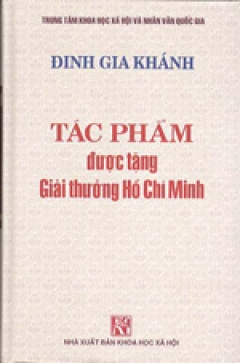 Tác Phẩm Được Tặng Giải Thưởng Hồ Chí Minh - Đinh Gia Khánh