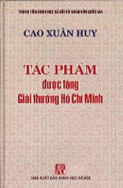 Tác Phẩm Được Tặng Giải Thưởng Hồ Chí Minh - Cao Xuân Huy
