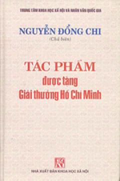 Tác Phẩm Được Tặng Giải Thưởng Hồ Chí Minh - Nguyễn Đổng Chi, Tập 1