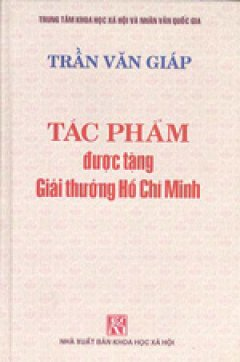 Tác Phẩm Được Tặng Giải Thưởng Hồ Chí Minh - Trần Văn Giáp